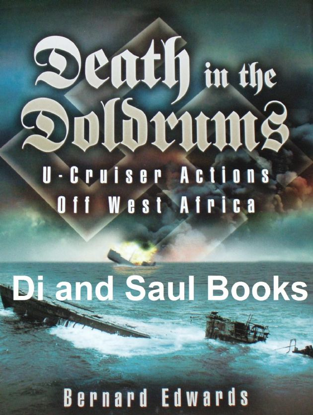 Death in the Doldrums, U-Cruiser Actions Off West Africa, by Bernard Edwards